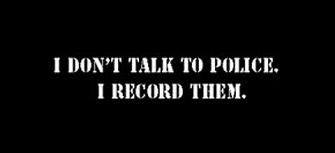 -i-dont-talk-to-police-i-record-them