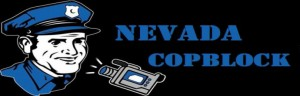 nevada copblock 300x96 CALL FLOOD: LVMPD Employees Kidnap/Cage Kelly Patterson & Brian Ballentine for Victimless Action
