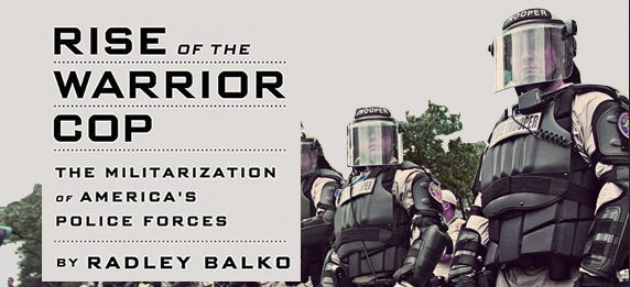 riseo-of-the-warrior-cop-radley-balko-copblock
