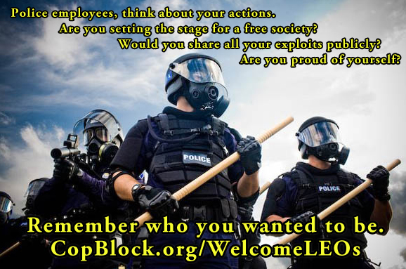 police-employees-think-about-your-actions-copblock-welcome-leos