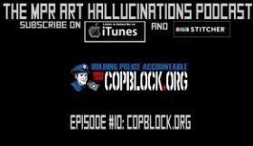 MPRARTHALLUCINATIONS-CopBlock