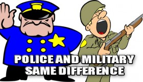 Police And Military Same Difference