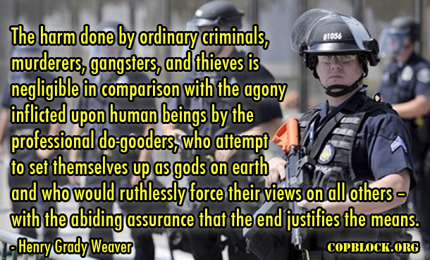 ordinary-crime-is-negligible-compared-to-institutionalized-violence-henrygradyweaver-copblock