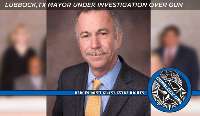 Lubbock TX Mayor Under Investigation Over Incident With Gun