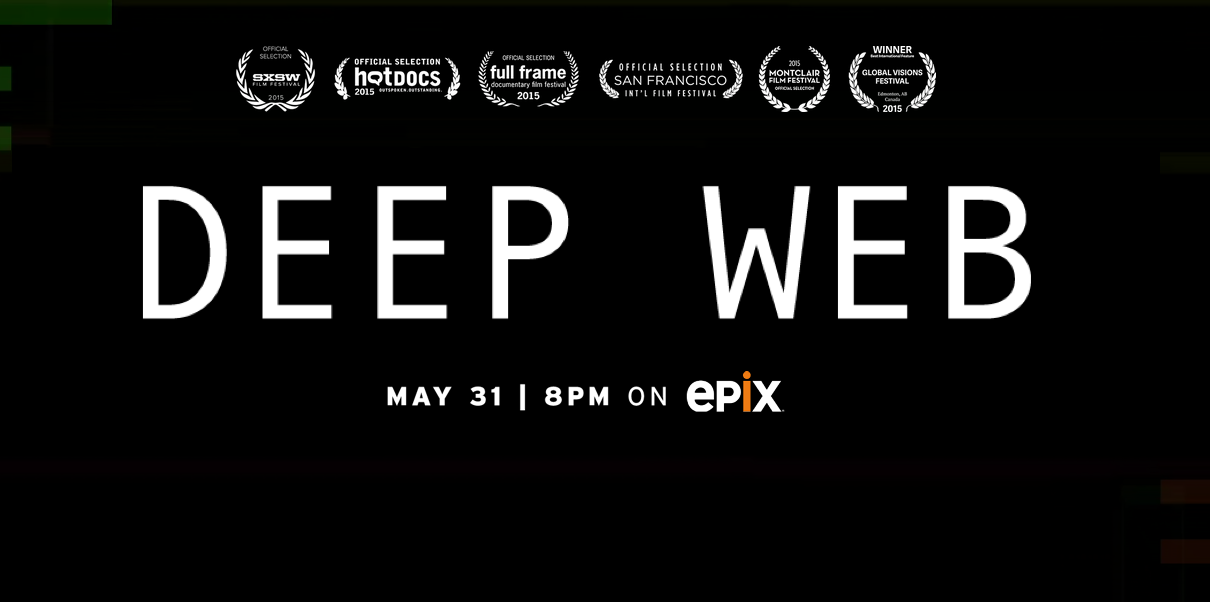 Deep Web Movie Showcases Power of Ideas and Technology ...