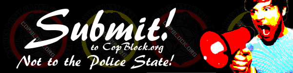 Click the banner to submit content to CopBlock.org